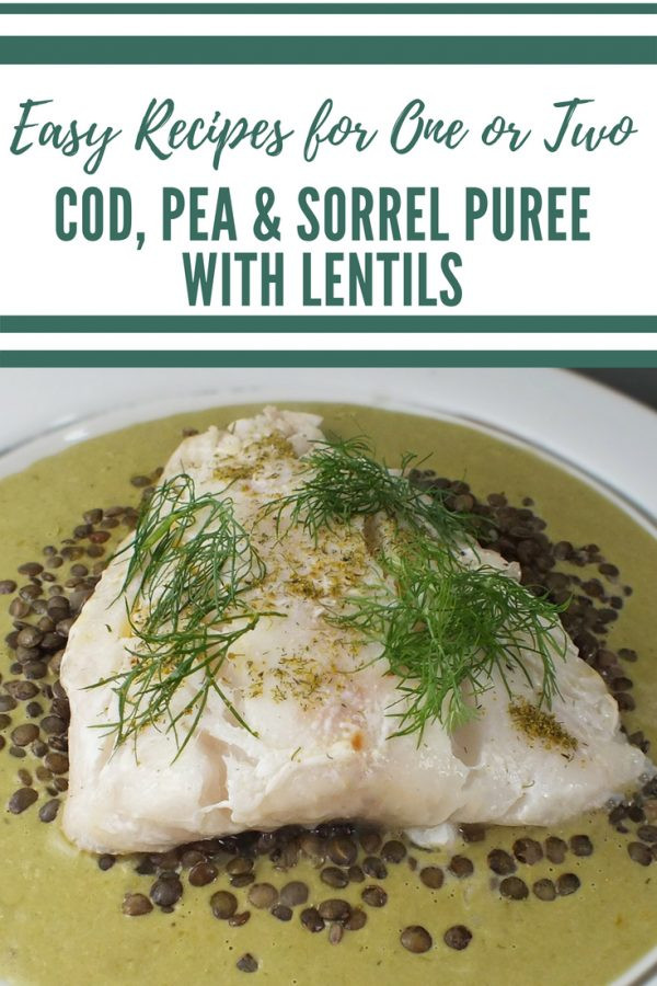 Cod and Sorrel recipe  - Cod with Pea and Sorrel Puree and Lentils