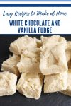 White chocolate and Vanilla Fudge