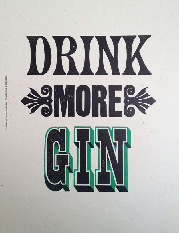 Stephen Kenny, 'Drink More Gin (2010). Letterpress print. Copyright the artist.