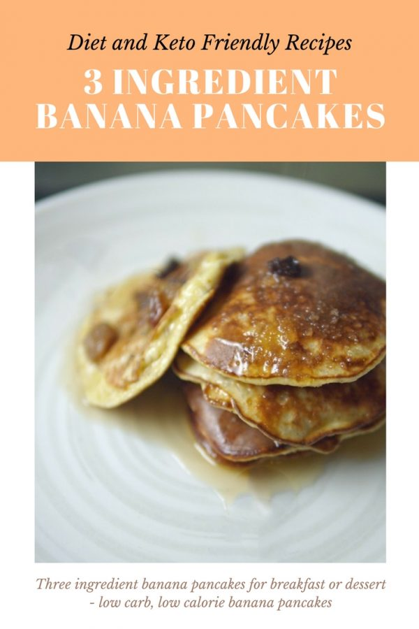 Three Ingredient Banana Pancakes 5 2 Diet Fast Recipe Low Calorie