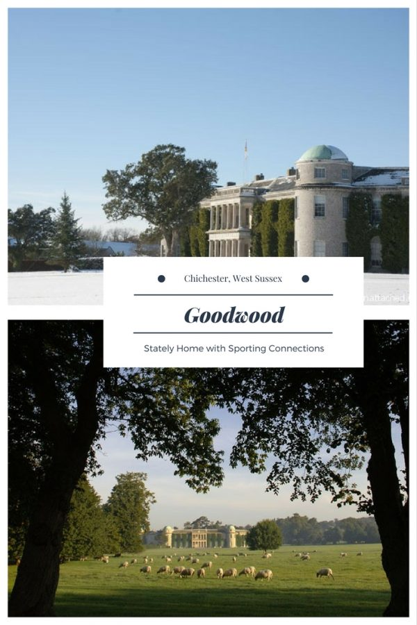 Goodwood House, Hotel and Farm - a stately home with sporting connections - Goodwood