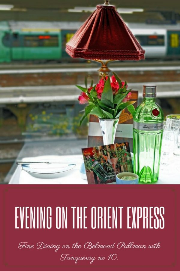 An Evening on the Belmond Pullman - the English Orient Express! Fine dining with Tanqueray 10.